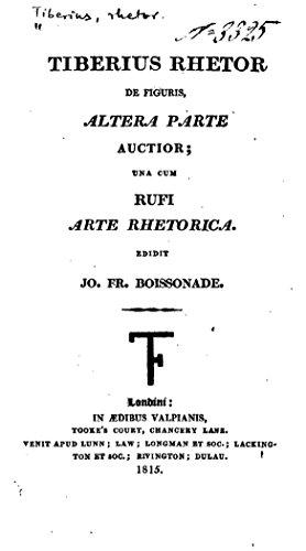 Tiberius Rhetor de Figuris, Altera Parte Auctior, Una Cum Rufi Arte Rhetorica (English Edition)