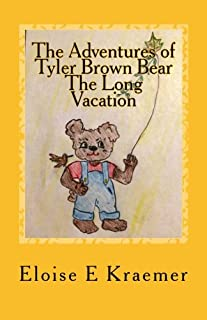 The Adventures of Tyler Brown Bear: The Long Vacation (Volume 1)