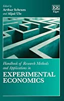 Handbook of Research Methods and Applications in Experimental Economics (Handbooks of Research Methods and Applications Series)