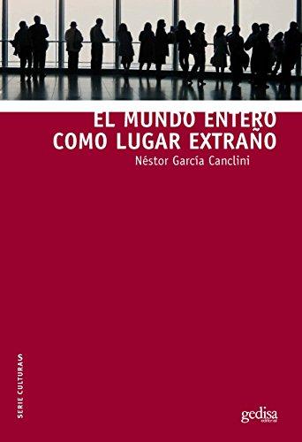 El mundo entero como lugar extraño (Serie Culturas nº 310020) (Spanish Edition)