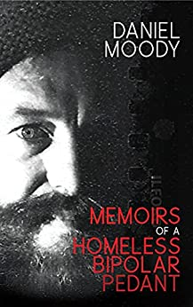 [Daniel Moody]のMemoirs of a homeless bipolar pedant (English Edition)