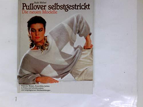 Pullover selbstgestrickt - Die neuen Modelle - Pullover - Westen - Ensembles Jacken