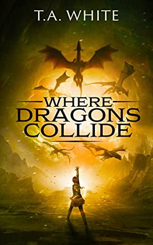 Where Dragons Collide (Dragon Ridden Chronicles Book 5) (English Edition)
