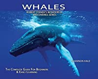 Whales, Library Edition Hardcover: The Complete Guide for Beginners (Wonderful Discoveries)