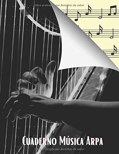 Cuaderno Música Arpa: Libro de partituras para todos los amantes de la música: papel escrito a mano para componer o escribir canciones. - 120 paginas - Gran formato - Magníficos regalos
