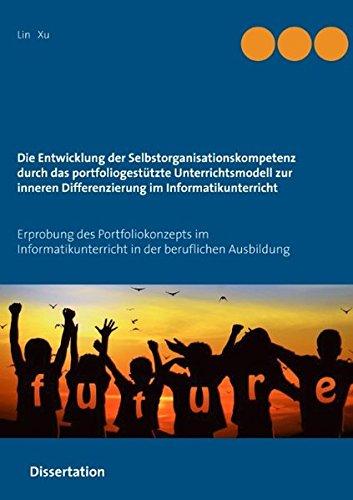 Die Entwicklung der Selbstorganisationskompetenz durch das portfoliogestützte Unterrichtsmodell zur inneren Differenzierung im Informatikunterricht: ... in der beruflichen Ausbildung