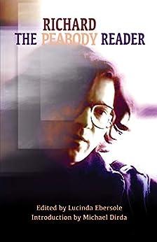 The Richard Peabody Reader (Legacy Series) by [Richard Peabody, Michael Dirda, Lucinda Ebersole]