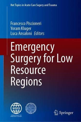 Emergency Surgery for Low Resource Regions (Hot Topics in Acute Care Surgery and Trauma)