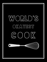 World's Okayest Cook: 6x8 in Weekly Meal Planner Grocery Planner- Makes The Perfect Personalized Gift for Men or Women! Funny Meal Planner; Meal ... Planner; Food Journal; Family Meal Planner