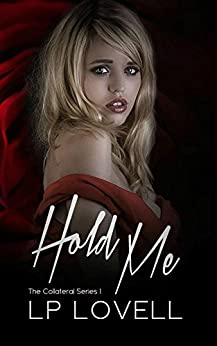 Hold Me: A mafia romance (Collateral Book 2) by [LP Lovell]