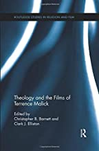 Theology and the Films of Terrence Malick (Routledge Studies in Religion and Film)