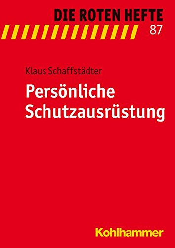 Persönliche Schutzausrüstung (Die Roten Hefte, Band 87)