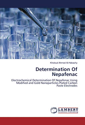 Determination Of Nepafenac: Electrochemical Determination Of Nepafenac Using Modified and Gold Nanoparticles Plated Carbon Paste Electrodes