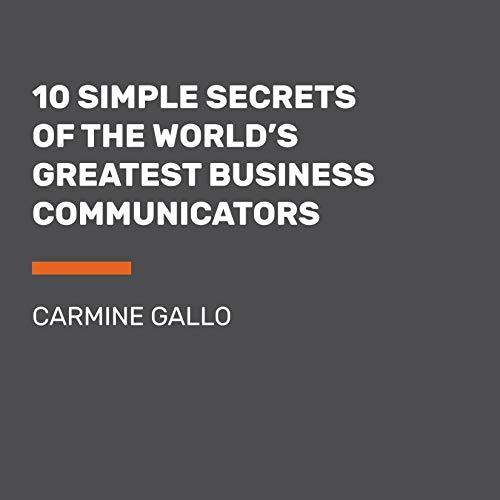 10 Simple Secrets of the World's Greatest Business Communicators cover art