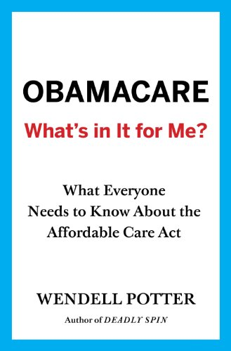 Obamacare: Whats in It for Me?: What Everyone Needs to Know About ...