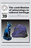 The Contribution of Mineralogy to Cultural Heritage (Emu Notes in Mineralogy)