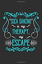 Soca Dancing Is My Therapy, My Escape: Dance Lover Journal, Notebook, Diary Dance Teacher Appreciation Book or Thank You Gift