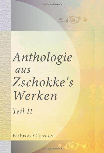 Anthologie aus Zschokke's Werken: Teil 2