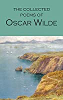 The Collected Poems of Oscar Wilde (Wordsworth Poetry Library)