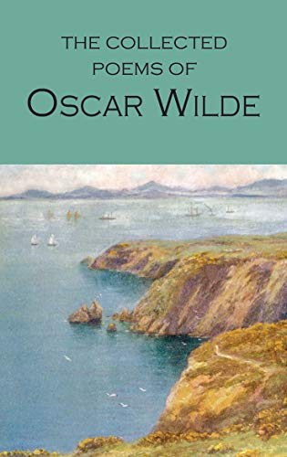 The Collected Poems of Oscar Wilde (Wordsworth Poetry)