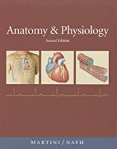 Anatomy & Physiology by Martini, Frederic H., Nath, Judi L. [Benjamin Cummings,2010] (Hardcover) 2nd Edition