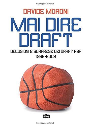 Mai dire draft: Delusioni e sorprese dei draft Nba 1996-2005