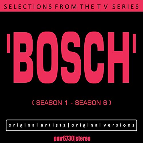 Selections from the TV Series \'bosch\' (Seasons 1 - 6)