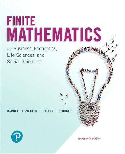 Compare Textbook Prices for Finite Mathematics for Business, Economics, Life Sciences, and Social Sciences 14 Edition ISBN 9780134675985 by Barnett, Raymond,Ziegler, Michael,Byleen, Karl,Stocker, Christopher