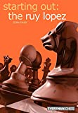 Starting Out: The Ruy Lopez (starting Out - Everyman Chess)-Shaw, John