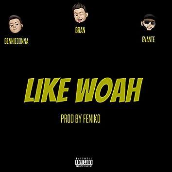Like Woah! (feat. Benniedonna & Evante)