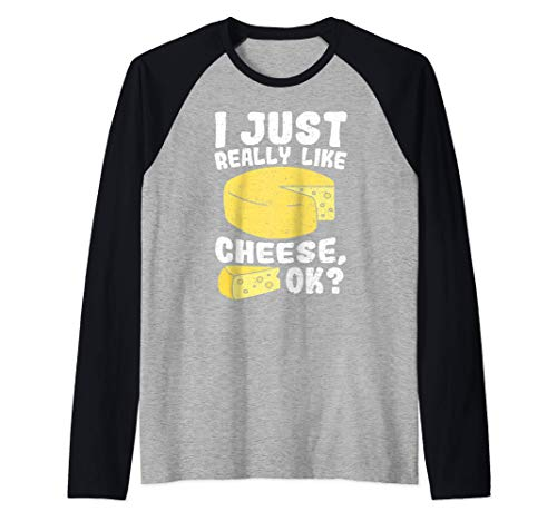 Queso: I Just Really Like Cheese Ok - Queso Camiseta Manga Raglan