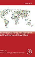 International Review of Research in Developmental Disabilities (Volume 55) (International Review of Research in Developmental Disabilities, Volume 55)
