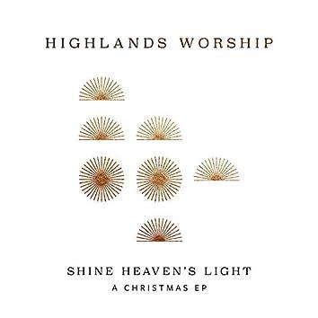 Shine Heaven's Light - A Christmas EP