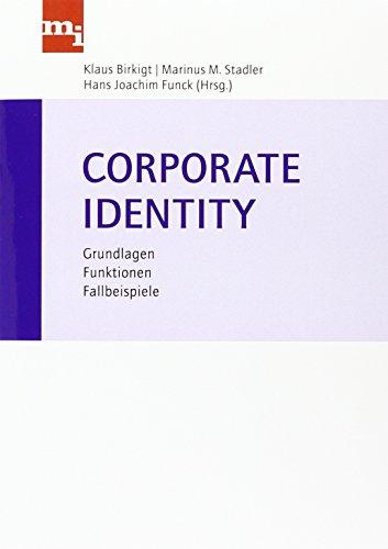 Corporate Identity: Grundlagen, Funktionen, Fallbeispiele