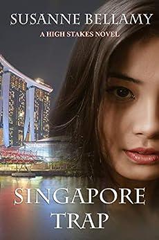 Singapore Trap: A High Stakes Novel by [Susanne Bellamy]
