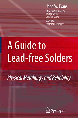 A Guide to Lead-free Solders: Physical Metallurgy and Reliability (English Edition)