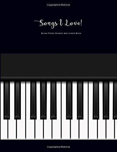 Blank Piano Chords And Songs Book: Piano Keyboard Easy Songs Blank Chord Song Book (Piano Keyboard Blank Music Book Series, Band 1)