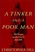 A Tinker and a Poor Man: John Bunyan and His Church, 1628-88
