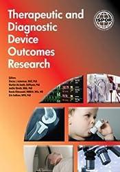 Therapeutic and Diagnostic Device Outcomes Research