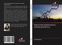Investimenti diretti esteri e crescita economica