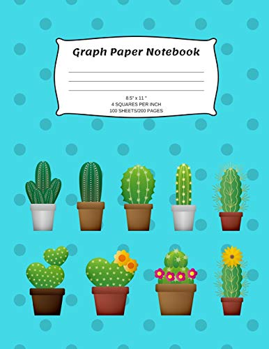 """Graph Paper Notebook: Cactus; 4 squares per inch; 100 sheets/200 pages; 8.5"""" x 11"""""""