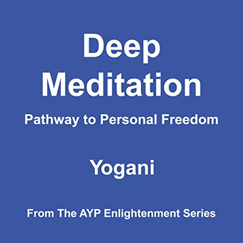 Deep Meditation - Pathway to Personal Freedom audiobook cover art