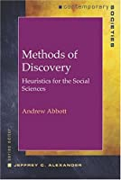 Methods of Discovery: Heuristics for the Social Sciences (Contemporary Societies) by Andrew Abbott(2004-02-02)