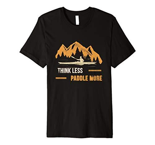 Weniger Denken mehr Paddeln! Kajak T-Shirt Geschenk