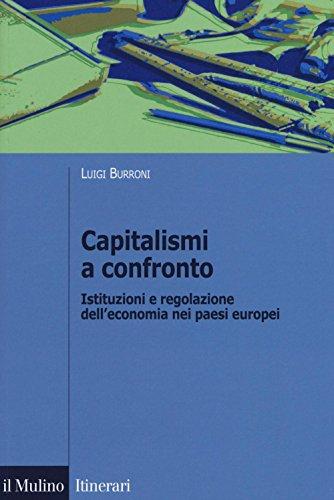Capitalismi a confronto. Istituzioni e regolazione dell'economia nei paesi europei