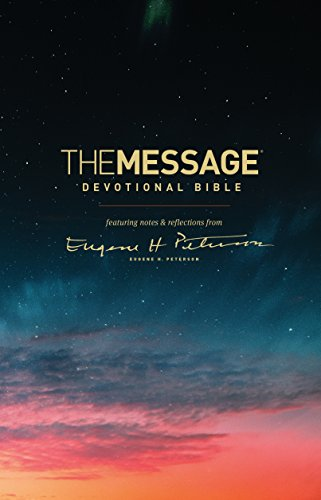 Compare Textbook Prices for The Message Devotional Bible Softcover: Featuring Notes and Reflections from Eugene H. Peterson  ISBN 9781631468230 by Peterson, Eugene H.
