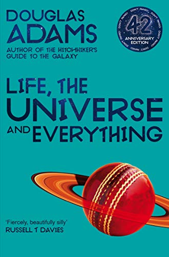 Life, the Universe and Everything (The Hitchhiker's Guide to the Galaxy, Band 3)