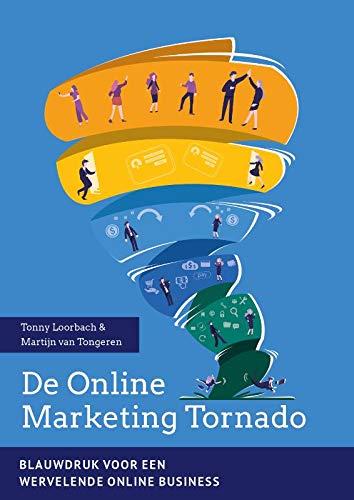 De Online Marketing Tornado: Blauwdruk voor een wervelende online business