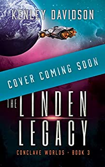The Linden Legacy: A Clean Sci-Fi Romance (Conclave Worlds Book 3) by [Kenley Davidson]