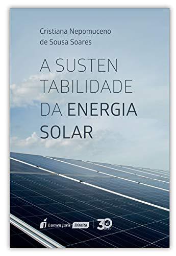 Sustentabilidade Da Energia Solar, A – 2019